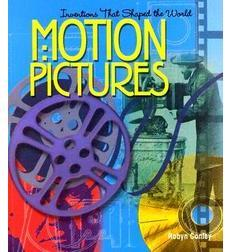 Inventions That Shaped the World: Motion Pictures