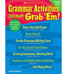 Grammar Activities That Really Grab 'Em!: Grades 3-5