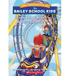 The Adventures of the Bailey School Kids®: Trolls Don't Ride Roller Coasters
