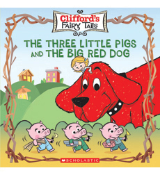 Clifford S Fairy Tails The Three Little Pigs And The Big