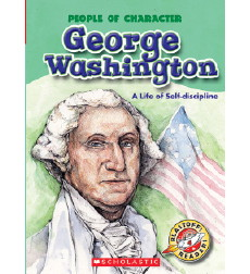 George Washington: A Life of Self-discipline
