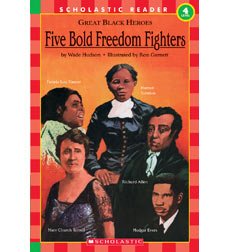 Great Black Heroes: Five Bold Freedom Fighters