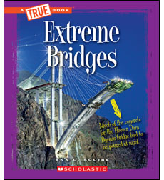 A True Book-Extreme Science: Extreme Bridges