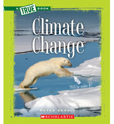 A True Book™—Ecosystems: Climate Change