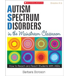 Autism Spectrum Disorders in the Mainstream Classroom