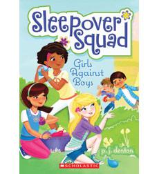 Sleepover Squad: Girls Against Boys 9780545559362