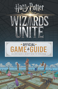 Harry Potter: Wizards Unite: Official Game Guide