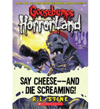 Goosebumps Horrorland: Say Cheese - And Die Screaming!