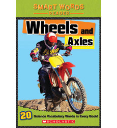 Smart Words Science Reader: Wheels and Axles