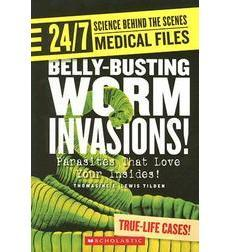 24/7: Science Behind the Scenes: Medical Files: Belly-busting Worm Invasions!