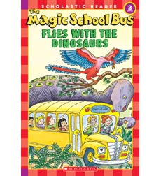 Scholastic Reader! Science Level 2-The Magic School Bus: The Magic School Bus Flies With the Dinosaurs