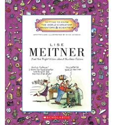 Getting to Know the World's Greatest Inventors & Scientists: Lise Meitner