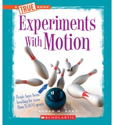A True Book™—Experiments: Experiments with Motion