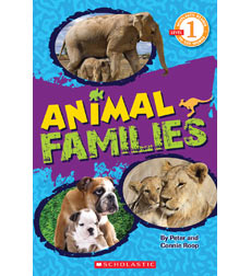 Scholastic Reader! Level 1: Animal Families