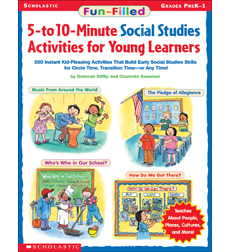 Fun-Filled 5- to 10-Minute Social Studies Activities for Young Learners
