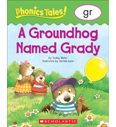Phonics Tales: A Groundhog Named Grady (GR)