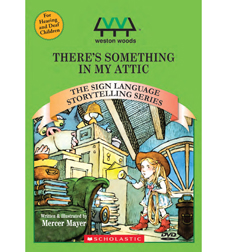 There's Something In My Attic - American Sign Language Edition