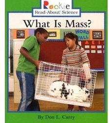 Rookie Read-About® Science—Physical Science: What Is Mass?