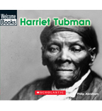Welcome Books™—Real People: Harriet Tubman