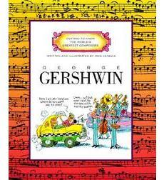 Getting to Know the World's Greatest Composers: George Gershwin