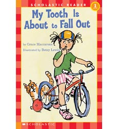 Scholastic Reader!® Level 1: My Tooth Is About to Fall Out