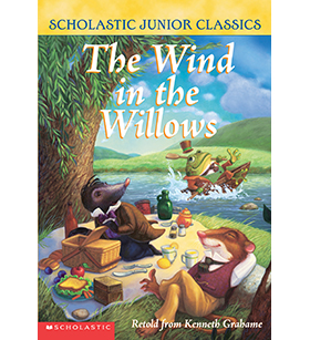 Scholastic Junior Classics: The Wind in the Willows