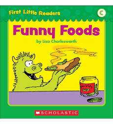 First Little Readers: Funny Foods (Level C)