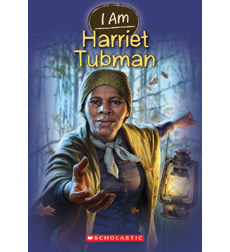 I Am: Harriet Tubman