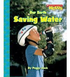 Scholastic News Nonfiction Readers—Conservation: Our Earth: Saving Water