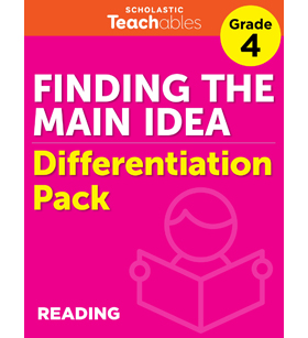 Finding the Main Idea Grade 4 Differentiation Pack