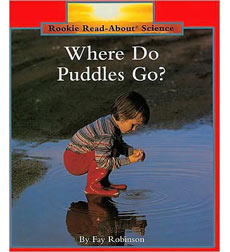 Rookie Read-About® Science—Weather and Seasons: Where Do Puddles Go?