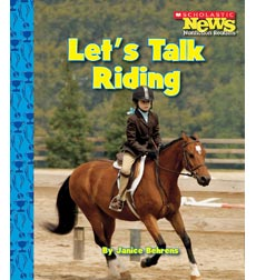 Scholastic News Nonfiction Readers—Sports: Let's Talk Riding