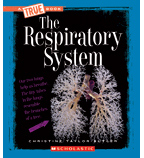 A True Book™—Health and the Human Body: The Respiratory System