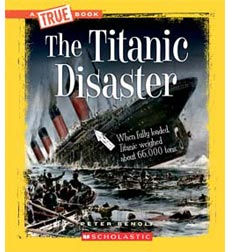 A True Book-Disasters: The Titanic Disaster