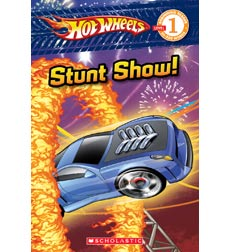 Scholastic Reader!® Level 1-Hot Wheels: Hot Wheels: Stunt Show!