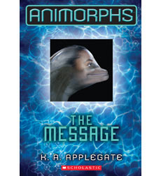 Animorphs: #4 The Message