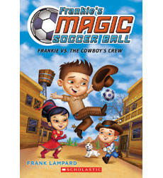 Frankie's Magic Soccer Ball: Frankie vs. The Cowboy's Crew 9780545666169
