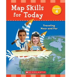 Map Skills for Today: Traveling Near and Far - Grade 4