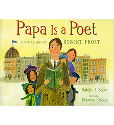 Papa is a Poet: A story about Robert Frost