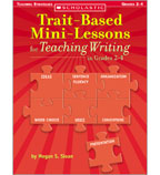 Trait-Based Mini-Lessons for Teaching Writing in Grades 2–4