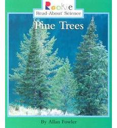 Rookie Read-About® Science—Plants and Fungi: Pine Trees