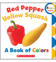 Rookie Toddler®: Red Pepper, Yellow Squash 9780531209172