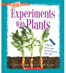 A True Book™—Experiments: Experiments with Plants