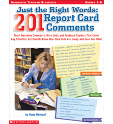 Just the Right Words: 201 Report Card Comments by Mona Melwani