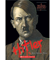 A Wicked History™—20th Century: Adolf Hitler