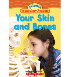 Science Vocabulary Readers: The Skin and Bones