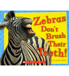 Zebras Don't Brush Their Teeth!