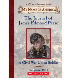 My Name is America: The Journal of James Edmond Pease