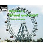 Welcome Books™—Simple Machines: What Is a Wheel and Axle?