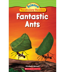 Science Vocabulary Readers: Fantastic Ants